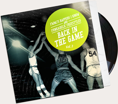 FWMJ's-Rappers-I-Know-x-Funkadelic-Freestyles---Volume-2---Back-In-The-Game